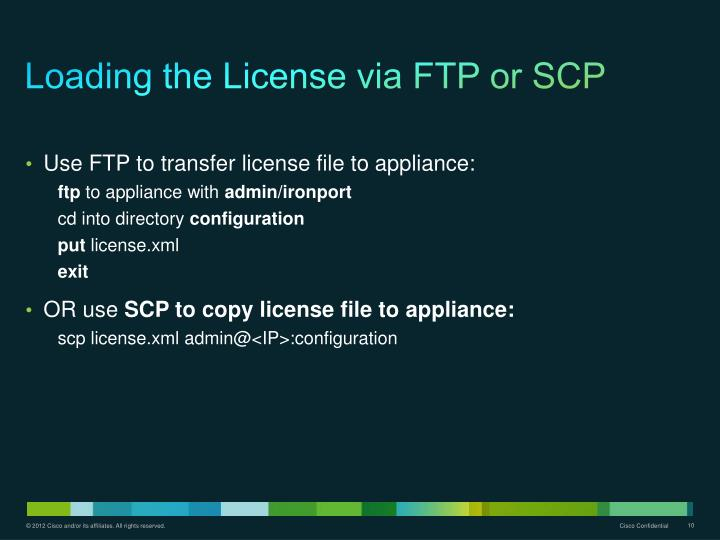 Loading the License via FTP or SCP