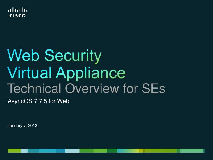 Web security virtual appliance technical overview for ses
