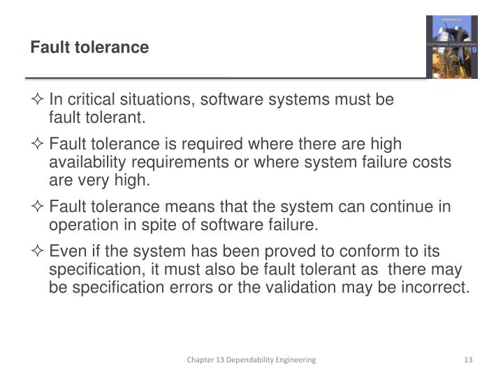 In critical situations, software systems must be