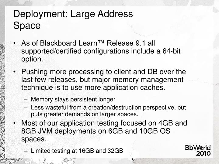 Deployment: Large Address Space