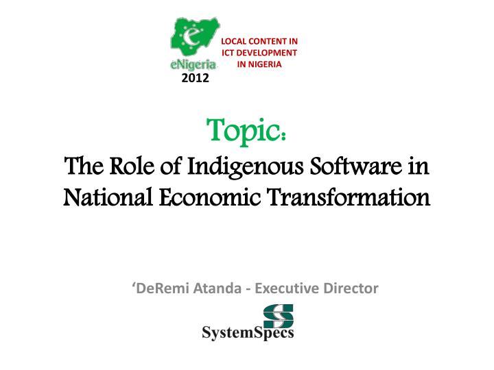 topic the role of indigenous software in national economic transformation