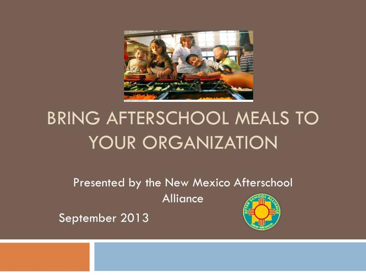 bring afterschool meals to your organization