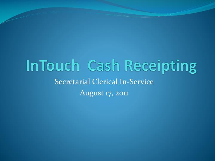ppt intouch cash receipting powerpoint presentation id 1581566