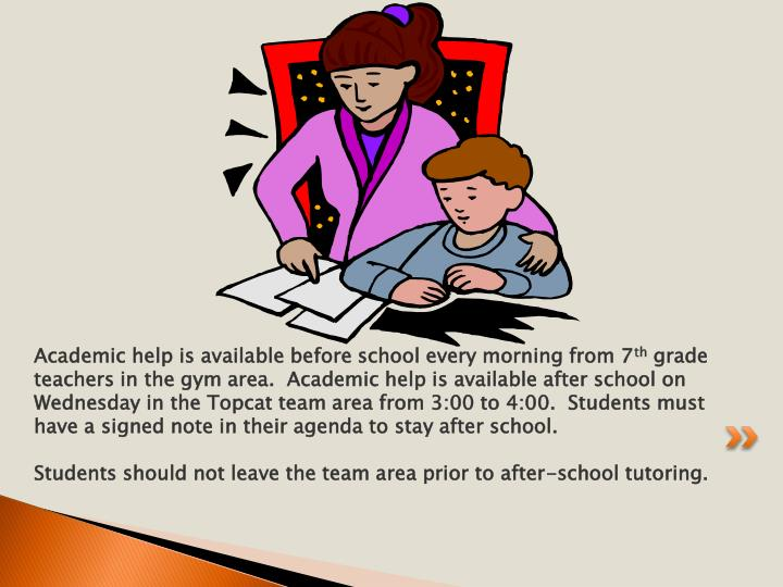 Academic help is available before school every morning from 7