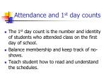 attendance and 1 st day counts