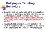 bullying or taunting behaviors