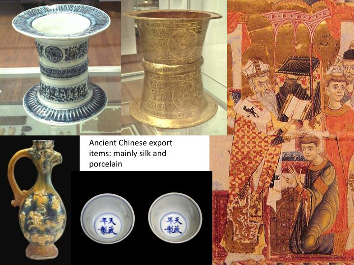 Ancient Chinese export items: mainly silk and porcelain