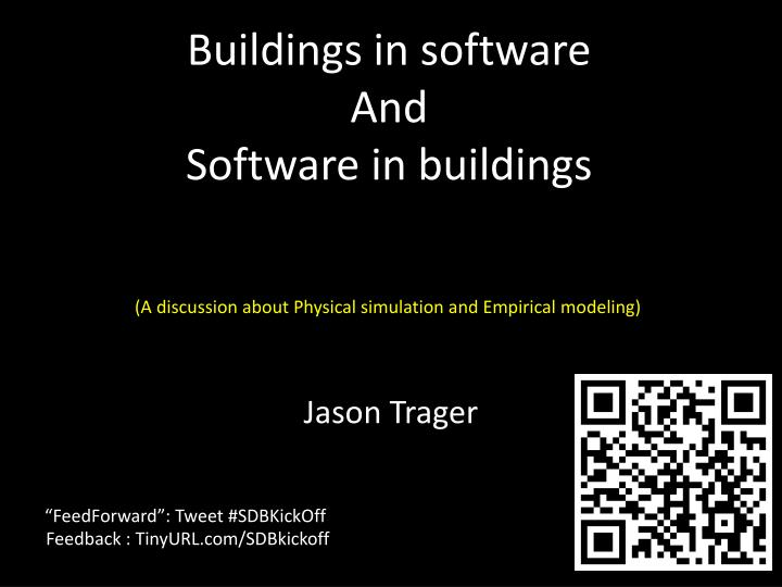Buildings in software and software in buildings