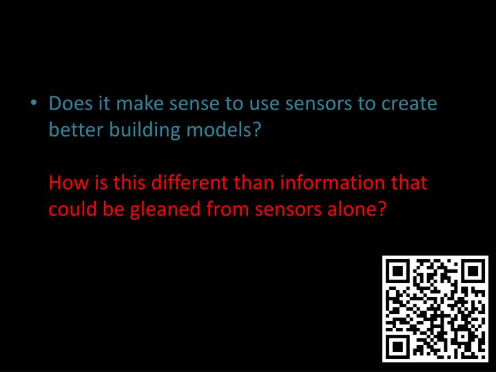 Does it make sense to use sensors to create better building models?