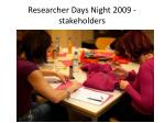 researcher days night 2009 stakeholders