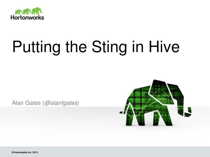 putting the sting in hive n.