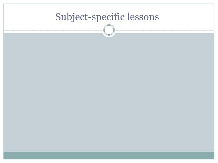 Subject-specific lessons