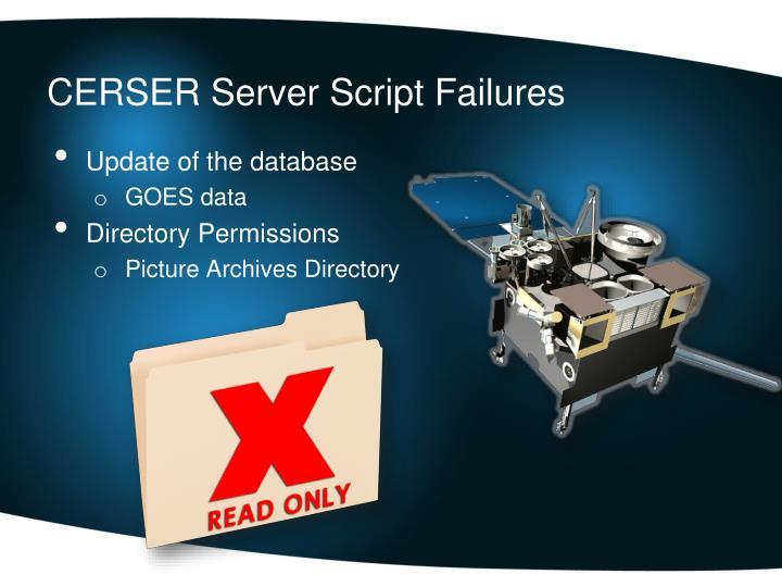 CERSER Server Script Failures
