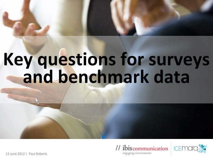 Key questions for surveys and benchmark data