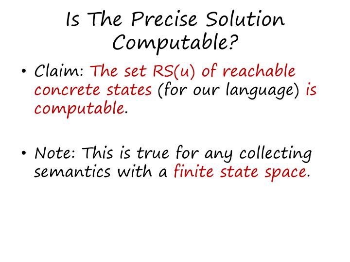 Is The Precise Solution Computable?