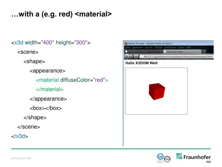 …with a (e.g. red) <material>