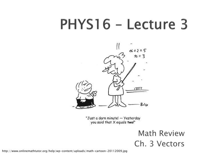 phys16 lecture 3