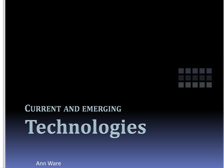 current and emerging technologies n.