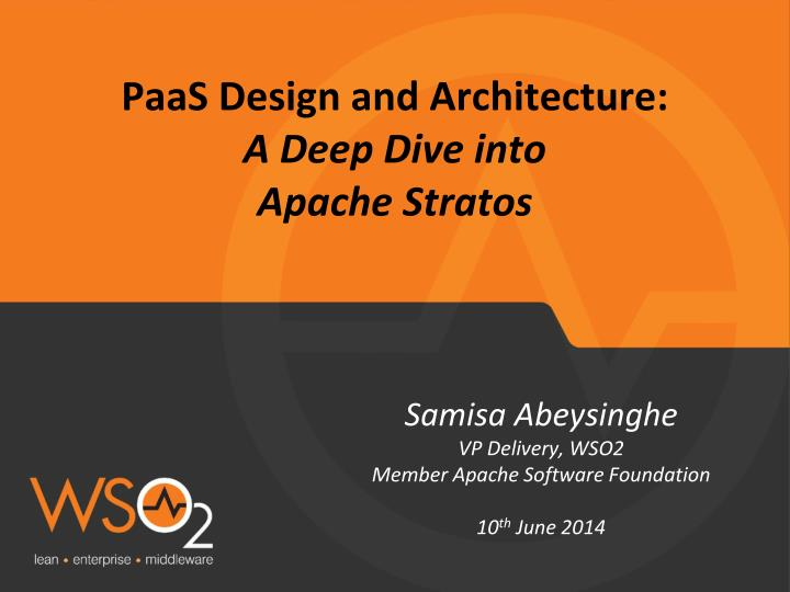 paas design and architecture a deep dive into apache stratos n.