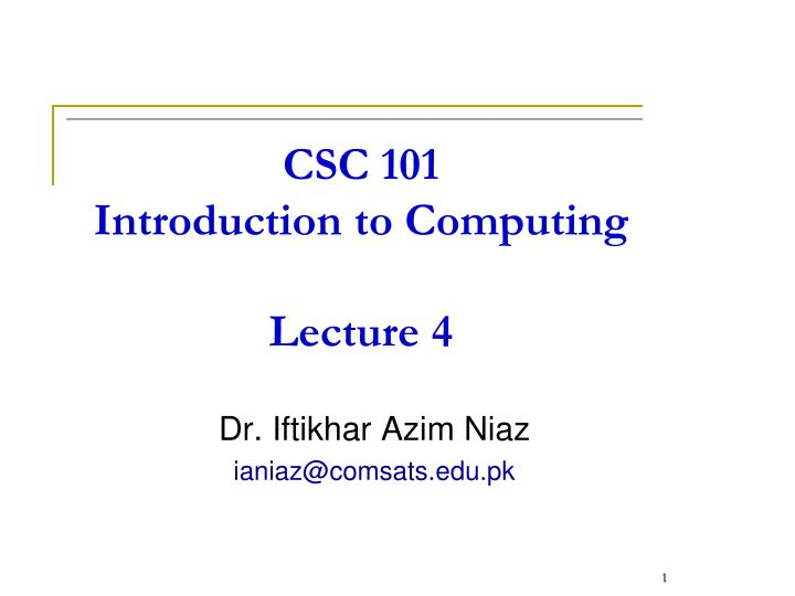 csc 101 introduction to computing lecture 4 n.