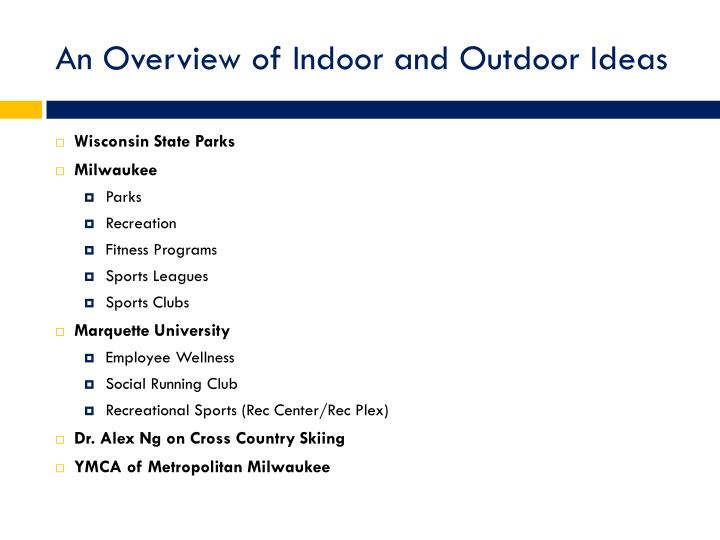 An overview of indoor and outdoor ideas