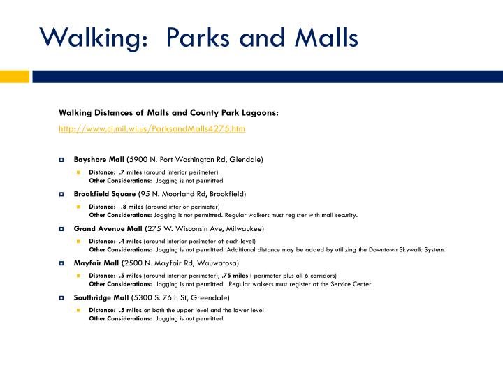 Walking:  Parks and Malls