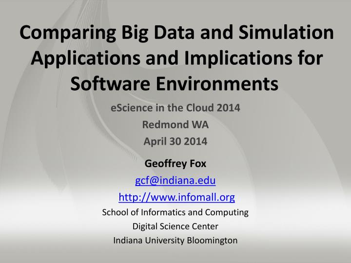 Comparing big data and simulation applications and implications for software environments