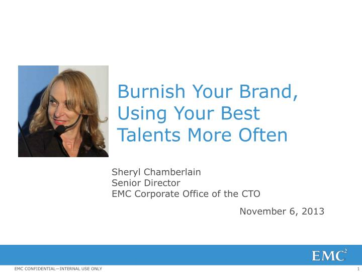 Burnish your brand using your best talents more often