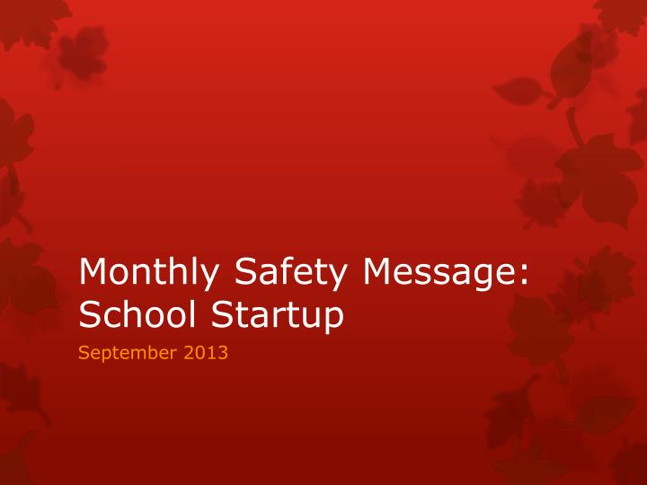 Monthly safety message school startup