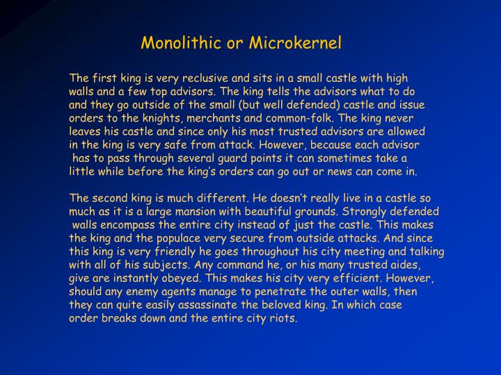 Monolithic or Microkernel