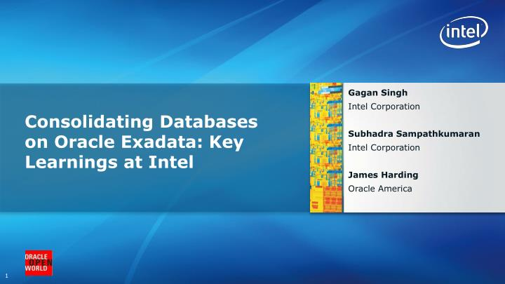 consolidating databases on oracle exadata key learnings at intel n.