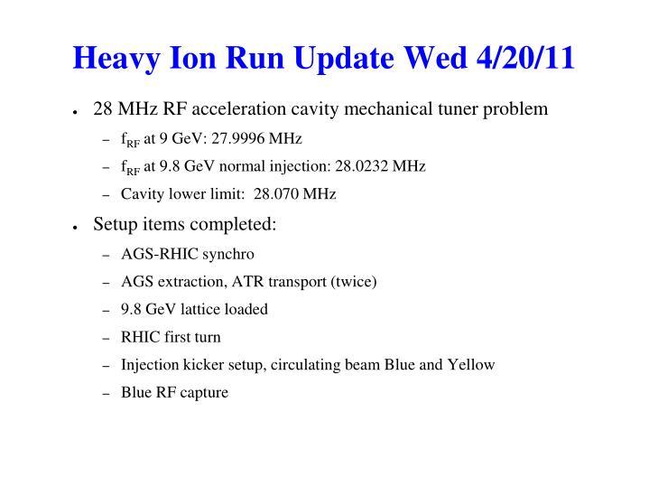 Heavy Ion Run Update Wed 4/20/11