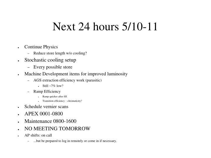 Next 24 hours 5/10-11