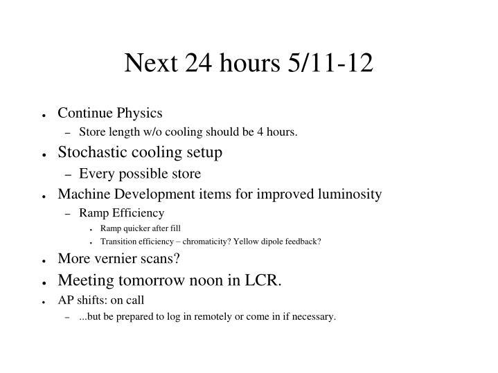 Next 24 hours 5/11-12