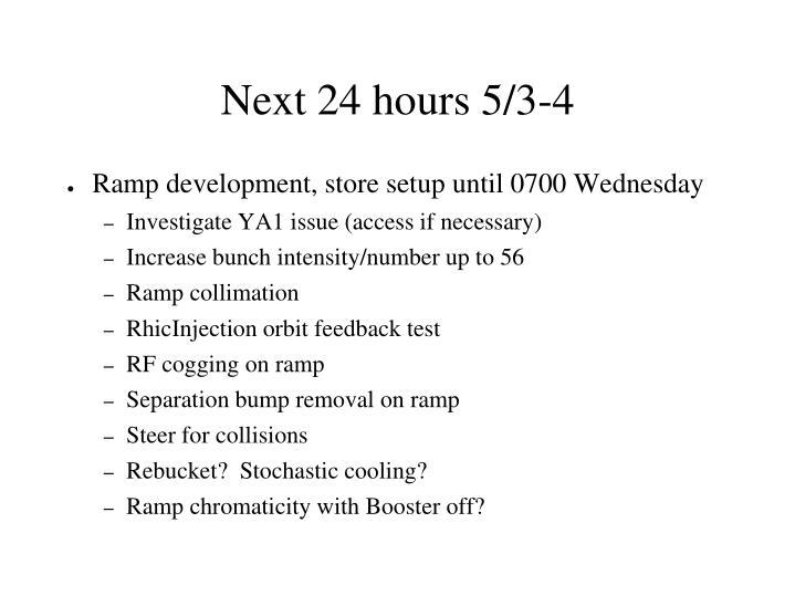 Next 24 hours 5/3-4