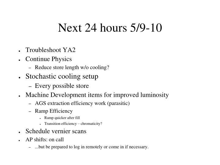 Next 24 hours 5/9-10