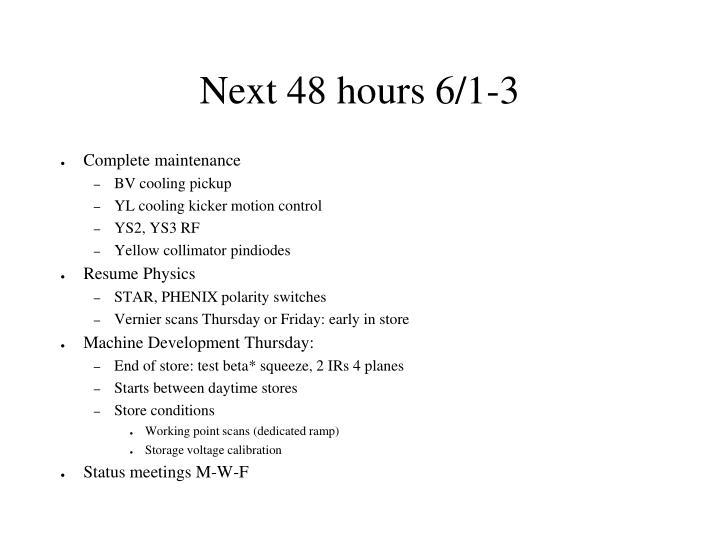 Next 48 hours 6/1-3