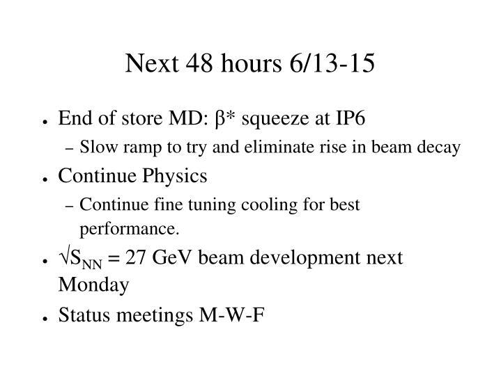 Next 48 hours 6/13-15