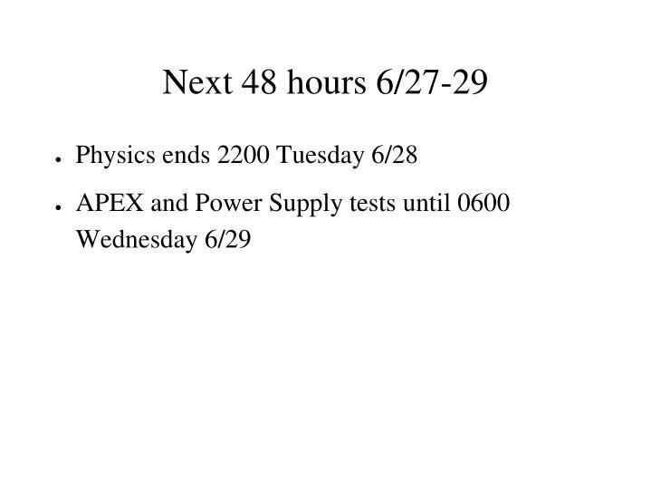Next 48 hours 6 27 29