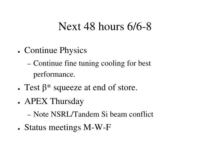 Next 48 hours 6/6-8