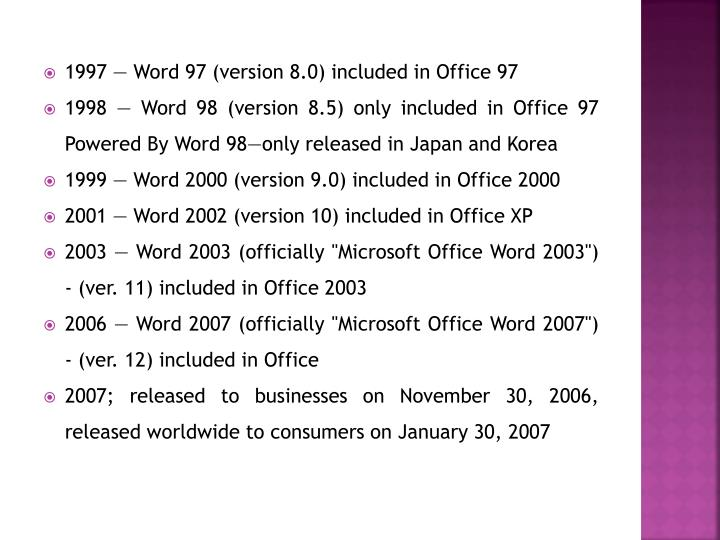 1997 — Word 97 (version 8.0) included in Office 97