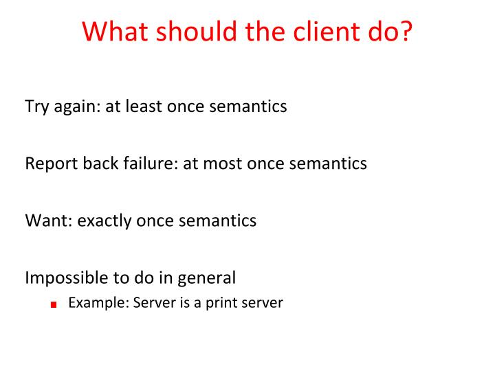 What should the client do?