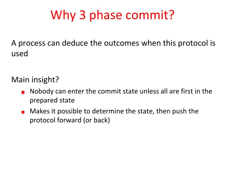 Why 3 phase commit?