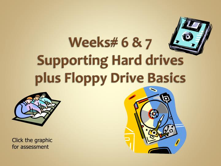 weeks 6 7 supporting hard drives plus floppy drive basics n.