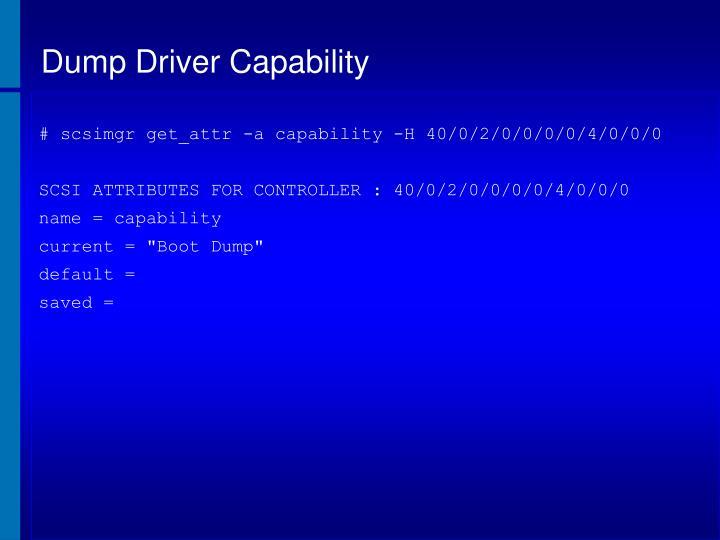 Dump Driver Capability