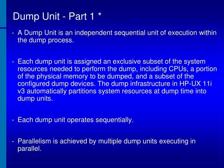 Dump Unit - Part 1 *