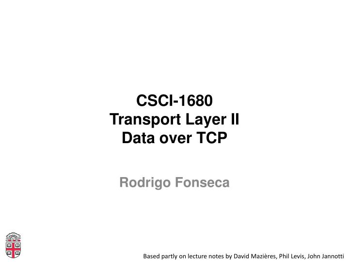csci 1680 transport layer ii data over tcp n.