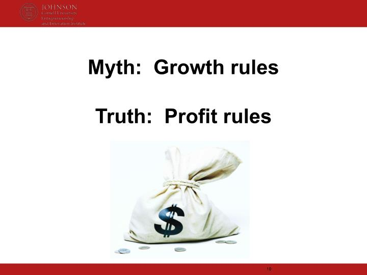 Myth:  Growth rules