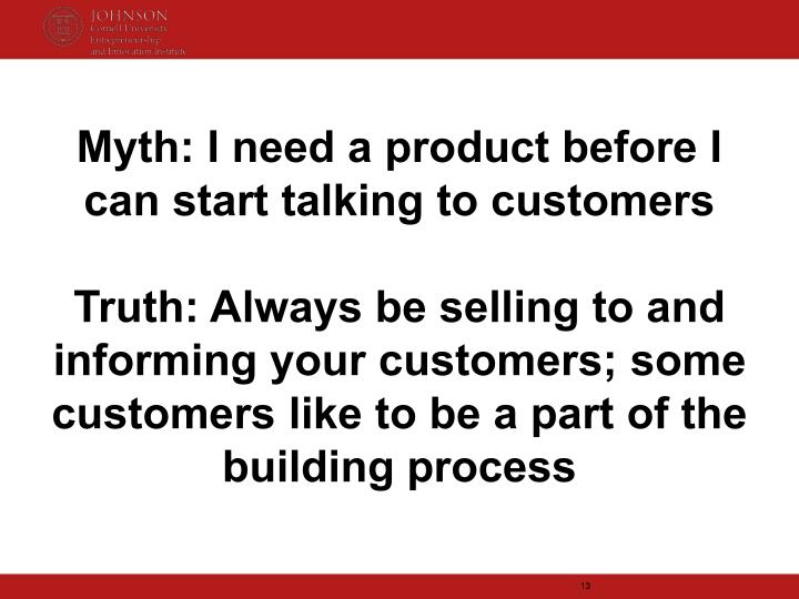 Myth: I need a product before I can start talking to customers