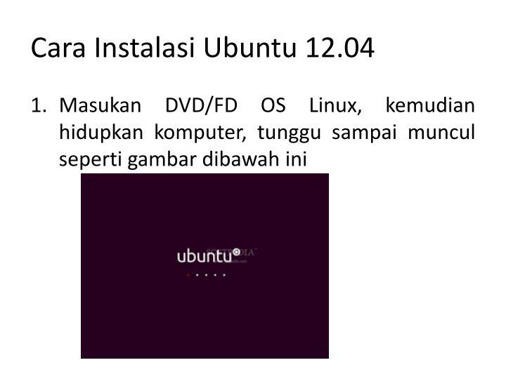Cara instalasi ubuntu 12 04